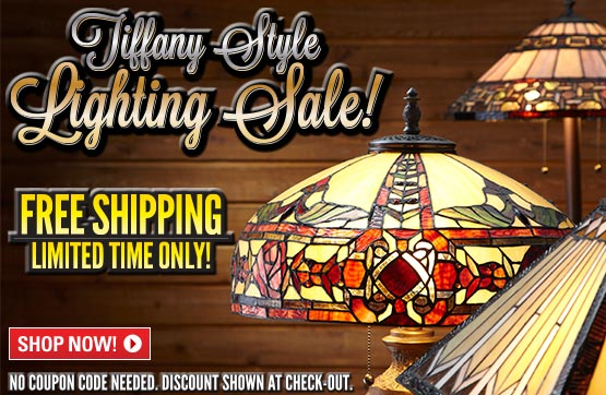 Tiffany-style Lighting Sale! Free Shipping on Tiffany-style Lighting... No Coupon Required... Discount shown at Checkout...