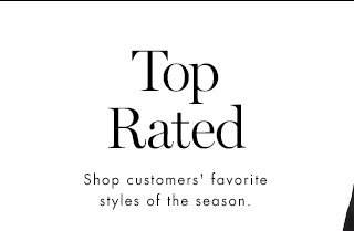 Top Rated | Shop customers' favorite sytles of the season.