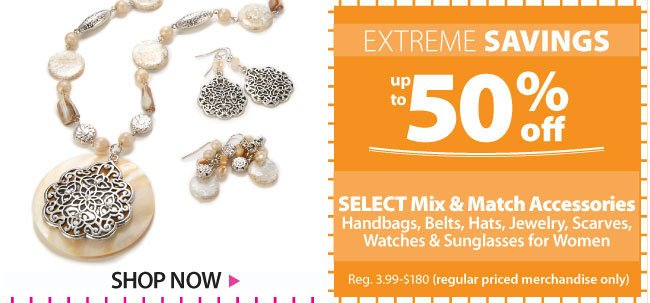 Up to 50% off Select Mix and Match Accessories