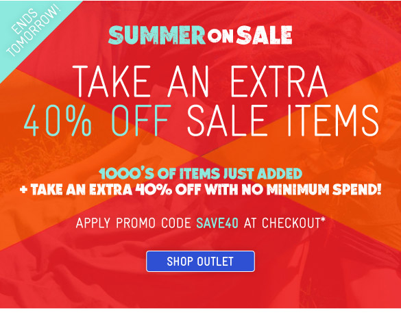 Take An Extra 40% Off Outlet Items* - Shop Now
