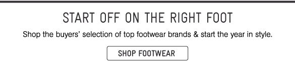 Start Off On The Right Foot - Shop Footwear
