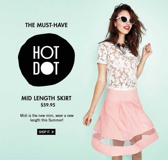 The Must-Have Hot Dot Mid Length Skirt $59.95  Midi is the new mini, wear a new length this Summer! Shop It