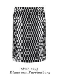 Skirt, £295 Diane von Furstenburg