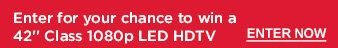 Enter for your chance to win a 42 inch Class 1080p LED HDTV | ENTER NOW