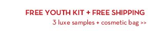 FREE YOUTH KIT + FREE SHIPPING. 3 luxe samples + cosmetic bag.