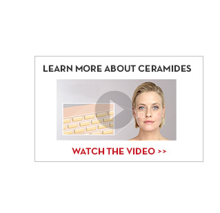 LEARN MORE ABOUT CERAMIDES. WATCH THE VIDEO.