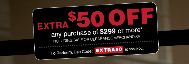 Extra $50 OFF any purchase of $299+ USD with code EXTRA50