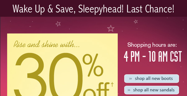 Rise and Shine with 30% off!