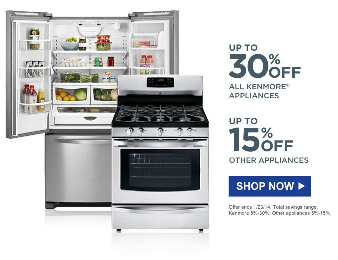 UP TO 30% OFF ALL KENMORE(R) APPLIANCES | UP TO 15% OFF OTHER APPLIANCES | SHOP NOW