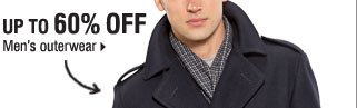 Up to 60% off men's outerwear.
