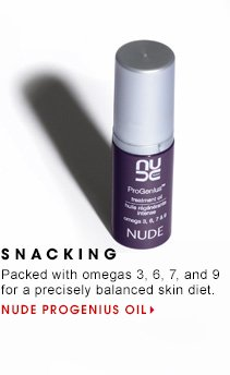 8 SNACKING Packed with omegas 3, 6, 7, and 9 for a precisely balanced skin diet. Nude ProGenius Oil