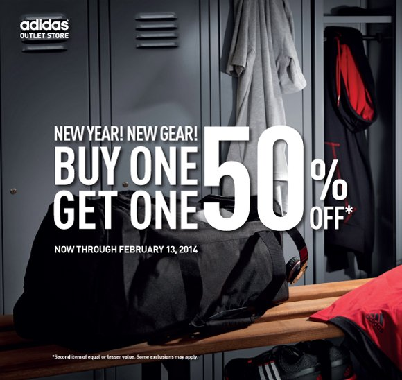 New Year! New Gear!Buy One, Get One 50% Off*. Now through February 13, 2014. *Second item of equal or lesser value. Some exclusions may apply.