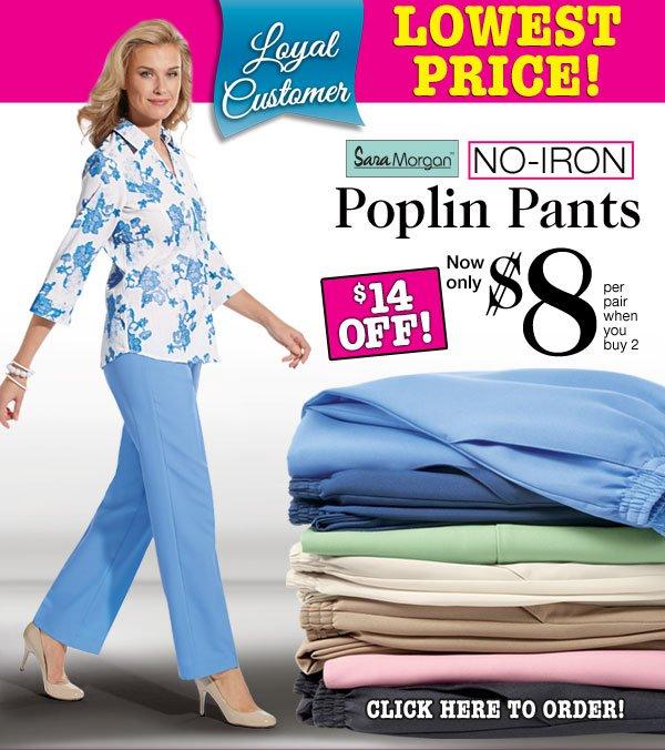 Poplin Pants $8 per pair when you buy 2