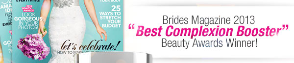 Brides Magazine 2013 Best Complexion Booster Beauty Awards Winner