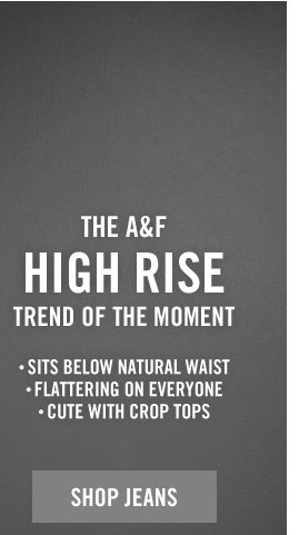 THE A&F HIGH RISE TREND OF THE MOMENT | SITS BELOW NATURAL WAIST | FLATTERING ON EVERYONE | CUTE WITH CROP TOPS| SHOP JEANS