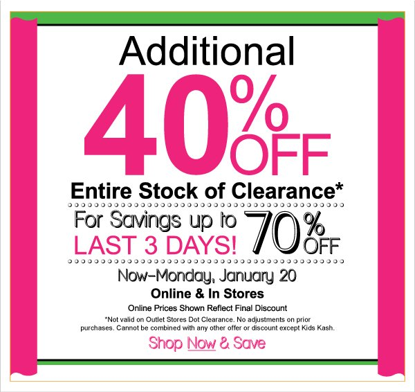 Savings up to 70% Off with Additional 40% All Clearance! Last 3 Days + Kids  Kash Redemption.