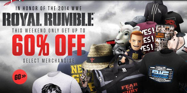Up to 60% off this weekend only at the Royal Rumble Event!