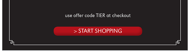 USE OFFER CODE TIER AT CHECKOUT | START SHOPPING