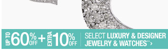 Up to 60% off + Extra 10% off Select Designer Jewelry & Watches**