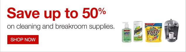 Save up  to 50% on cleaning and breakroom supplies. Shop now.