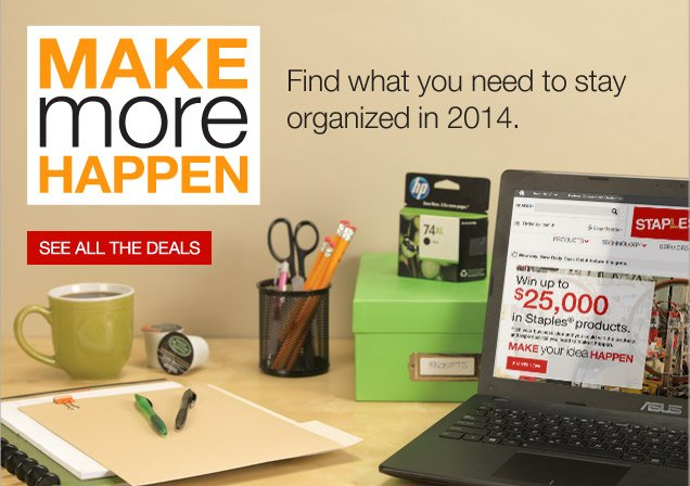 Make more happen. Find what you  need to stay organized in 2014. See all the deals.