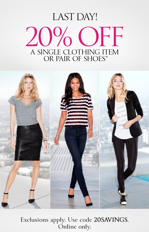 Last Day! 20% Off A Single Clothing Item or Pair of Shoes