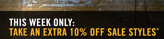 EXTRA 10% OFF SALE STYLES*