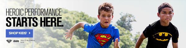 HEROIC PERFORMANCE STARTS HERE. - SHOP KIDS'