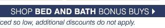 Shop Bed and Bath bonus supplies