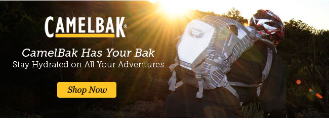 Camelbak Has Your Bak. Stay Hydrated on All Your Adventures. Shop Now.