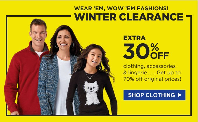 WEAR 'EM, WOW 'EM FASHIONS! | WINTER CLEARANCE | EXTRA 30% OFF clothing, accessories & lingerie...Get up to 70% off original prices! | SHOP CLOTHING