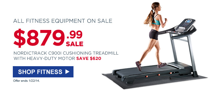 $879.99 SALE | NORDICKTRACK C900I CUSHIONING TREADMILL WITH HEAVY-DUTY MOTOR | SAVE $620 | SHOP FITNESS | Offer ends 1/22/14.