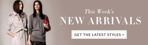 SHOP THIS WEEKS NEW ARRIVALS - GET THE LATEST STYLES