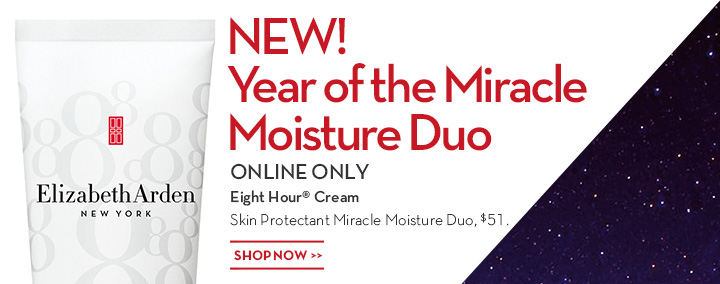 NEW! Year of the Miracle Moisture Duo. ONLINE ONLY. Eight Hour® Cream Skin Protectant Miracle Moisture Duo, $51. SHOP NOW.