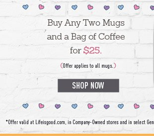 Buy Any Two Mugs and a Bag of Coffee for $25