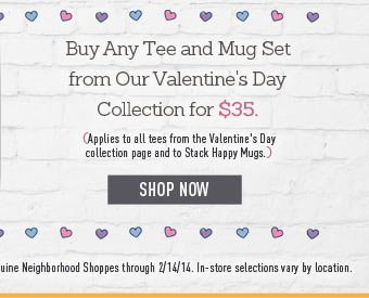 Buy Any Tee and Mug Set from Our Valentine's Day Collection for $35