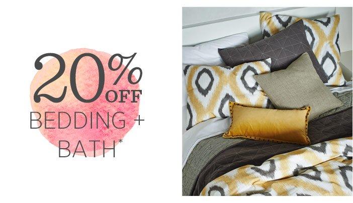 20% Off Bedding + Bath*