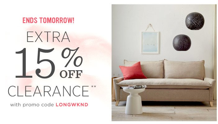 Ends Tomorrow! Extra 15% Off Clearance** with promo code LONGWKND