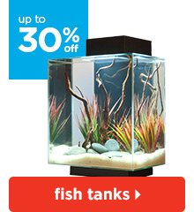 Up to 30% off fish tanks