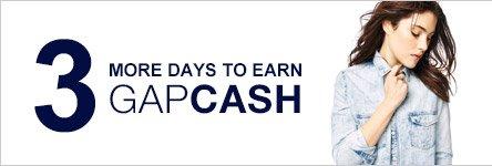 3 MORE DAYS TO EARN GAPCASH