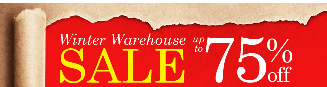 Winter Warehouse Sale. Up to 75% off