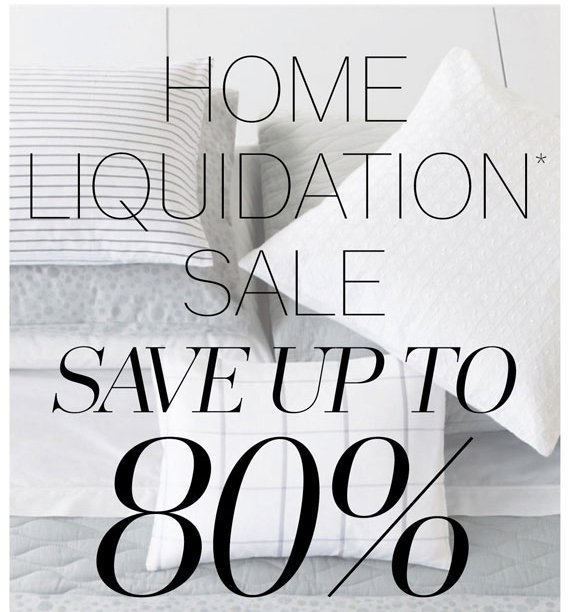 Home Liquidation* Sale Save up to 80%