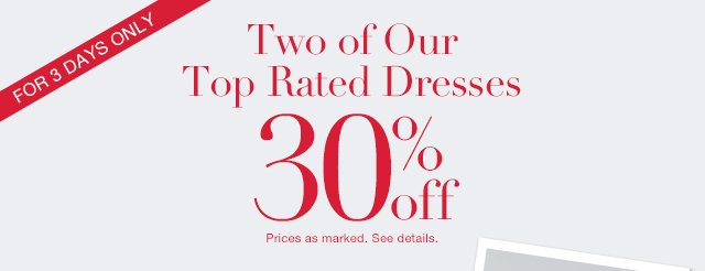 30% Off Two Of Our Top Rated Dresses