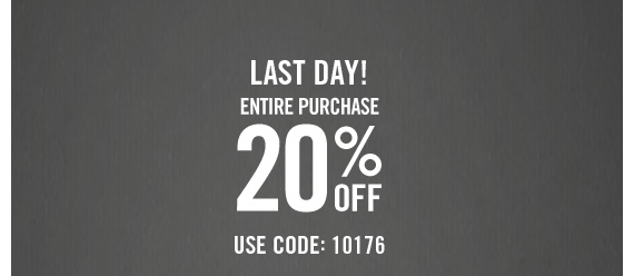 LAST DAY! ENTIRE  PURCHASE 20% OFF USE CODE: 10176