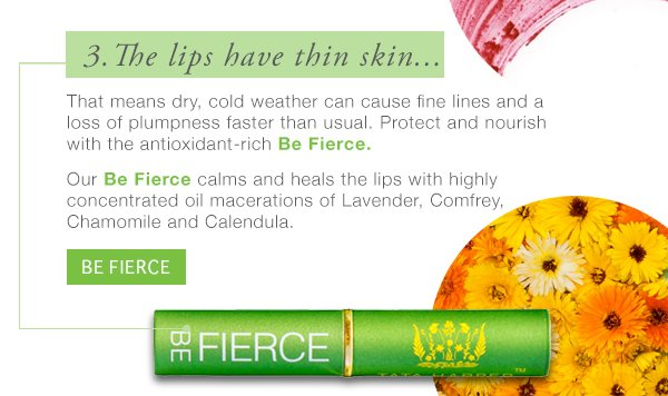 Calm and heal the lips with Be Fierce