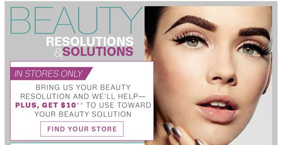 Beauty Resolutions & Solutions. In Stores Only. Find Your Store.
