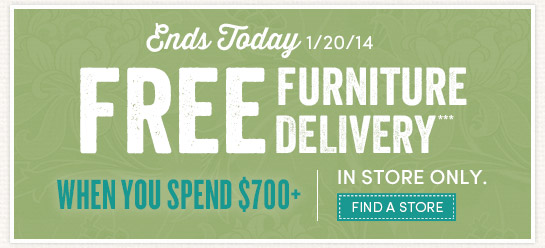 Ends Today! Free Furniture Delivery on $700+!