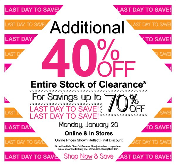 Last  Day - Savings up to 70% Off with Additional 40% All Clearance! + Kids Kash  Redemption.