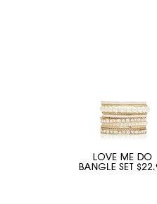 Love me do bangle set.