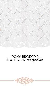 Roxy Broderie Halter Dress.